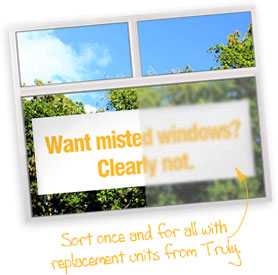 Misted windows can be fixed permanently with replacement double-glazed units